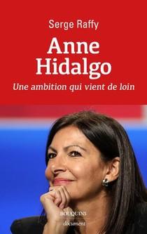 Anne Hidalgo : Une Ambition Qui Vient De Loin
