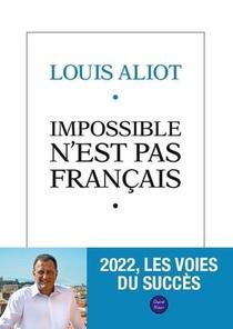 Impossible N'est Pas Francais : 2022, Les Voies Du Succes