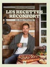 Les Recettes Reconfort De Jean-philippe : 100 Recettes Veganes