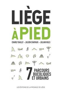 Liege A Pied - 7 Parcours Bucoliques Et Urbains