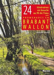 Promenades En Brabant Wallon ; 24 Itineraires En Boucle Au Fil De L'eau