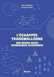 L'echappee Transwallonne : 430 Km De Balades A Velo ; 5 Frontieres - 0 Emission