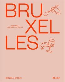 Bruxelles : 100 Chefs, 100 Recettes Cultes