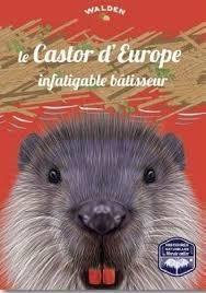Le Castor D'europe, Un Infatigable Batisseur