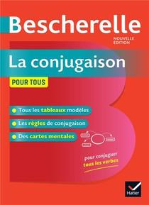 Bescherelle ; La Conjugaison Pour Tous