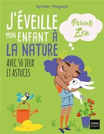 J'eveille Mon Enfant A La Nature Avec 50 Jeux Et Astuces