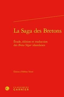 La Saga Des Bretons : Etude, Edition Et Traduction Des Breta Sogur Islandaises