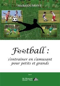 Football : S'entrainer En S'amusant Pour Petits Et Grands