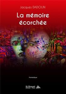 La Memoire Ecorchee