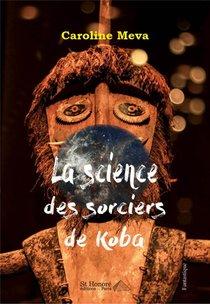 La Science Des Sorciers De Koba