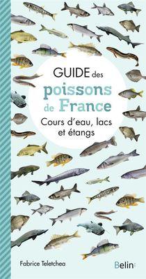 Guide Des Poissons De France ; Cours D'eau, Lacs Et Etangs