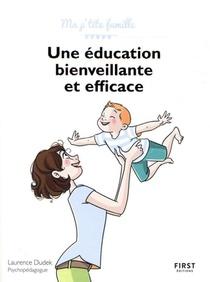 Une Education Bienveillante Et Efficace ! (2e Edition)