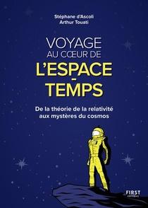 Voyage Au Coeur De L'espace-temps : De La Theorie De La Relativite Aux Mysteres Du Cosmos