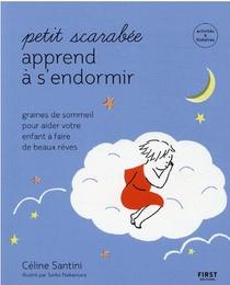 Petit Scarabee Apprend A S'endormir : Graines De Sommeil Pour Aider Votre Enfant A Faire De Beaux Reves