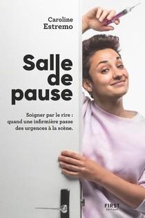 Salle De Pause : Soigner Par Le Rire : Quand Une Infirmiere Passe Des Urgences A La Scene