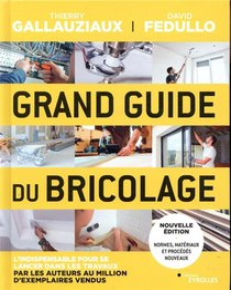 Grand Guide Du Bricolage (3e Edition)