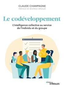 Le Codeveloppement : L'intelligence Collective Au Service De L'individu Et Du Groupe