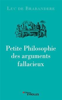 Petite Philosophie Des Arguments Fallacieux