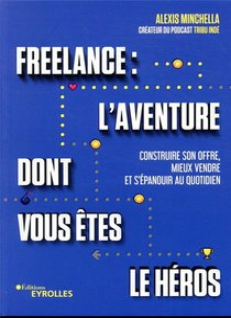 Freelance : L'aventure Dont Vous Etes Le Heros