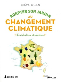 Adapter Son Jardin Au Changement Climatique : Etat Des Lieux Et Solutions