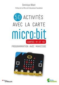 50 Activites Avec La Carte Micro:bit : Cartes V1 Et V2 : Programmation Avec Makecode