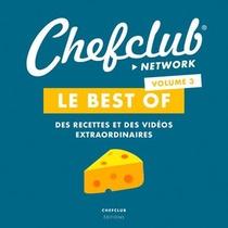 Le Best Of Chefclub T.3 ; Des Recettes Et Des Videos Extraordinaires