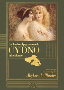 Les Tendres Epigrammes De Cydno La Lesbienne Traduits Par Ibykos De Rhodes (1911)