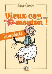 Vieux Con (cent Ans) Mais Pas Mouton - Pamphlets