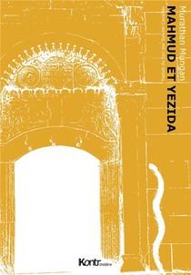 La Trilogie Mesopotamienne T.1 ; Mahmud Et Yezida