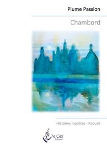 Chambord : Histoires Insolites