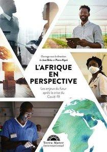 L'afrique En Perspective ; Les Enjeux Du Futur Apres La Crise Du Covid-19