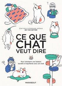Ce Que Chat Veut Dire ; Pour Entretenir Une Relation Durable Et Equilibree Avec Son Chat
