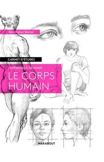 Carnet D'etudes ; J'apprends A Dessiner Le Corps Humain