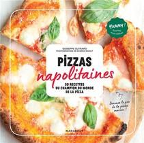 Pizzas Napolitaines ; 50 Recettes Du Champion Du Monde De La Pizza