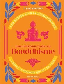 Les Petits Livres D'esoterisme ; Une Introduction Au Bouddhisme