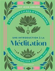 Les Petits Livres D'esoterisme ; Une Introduction A La Meditation