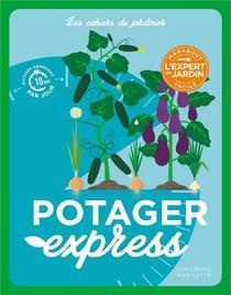 Les Cahiers Du Jardinier ; Potager Express