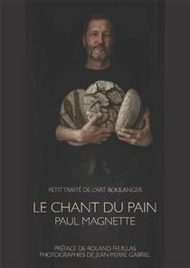 Le Chant Du Pain ; Petit Traite De L'art Boulanger