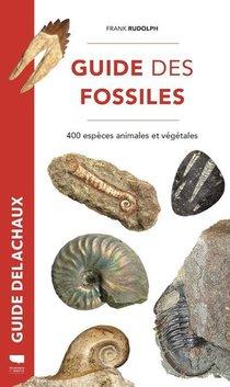 Guide Des Fossiles ; 400 Especes Fossiles Vegetales Et Animales