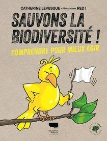 Sauvons La Biodiversite ! Comprendre Pour Mieux Agir