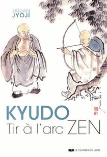 Kyudo ; Tir A L'arc Zen