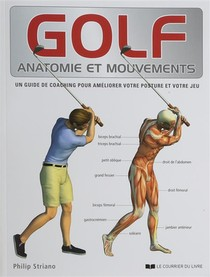 Golf ; Anatomie Et Mouvements ; Un Guide De Coaching Pour Ameliorer Votre Posture Et Votre Jeu