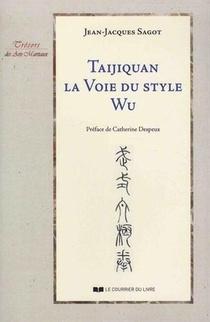 Taijiquan ; La Voie Du Style Wu
