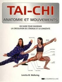 Tai-chi ; Anatomie Et Mouvements ; Un Guide Pour Favoriser La Circulation De L'energie Et La Longevite
