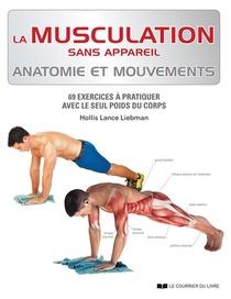 La Musculation Sans Appareil ; Anatomie Et Mouvements