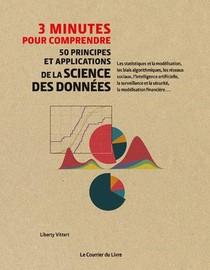 3 Minutes Pour Comprendre 50 Principes Et Applications De La Science Des Donnees