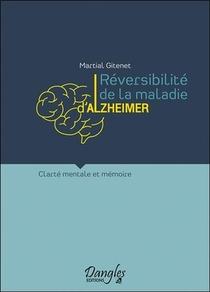Reversibilite De La Maladie D'alzheimer : Clarte Mentale Et Memoire