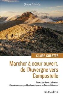 Marcher A Coeur Ouvert, De L Auvergne Vers Compostelle