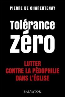 Tolerance Zero : Lutter Contre La Pedo-criminalite Dans L'eglise