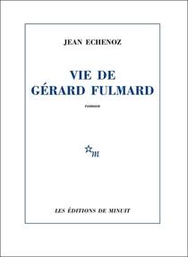 La vie de Gérard Fulmard...